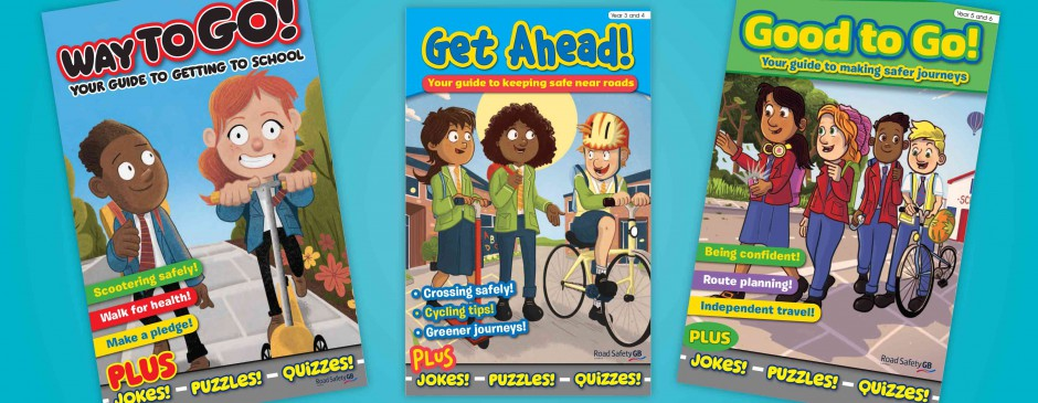 Road safety magazines from B3 Creative: Way to Go, Get Ahead and Good to Go